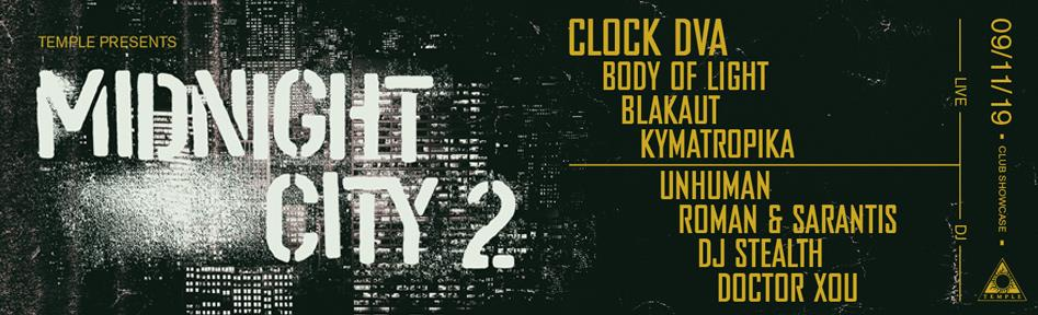 MIDNIGHT CITY 2: Clock DVA & more live at Temple
