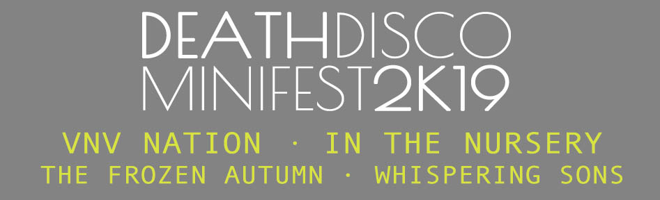 Death Disco MiniFest 2019 / VNV Nation live