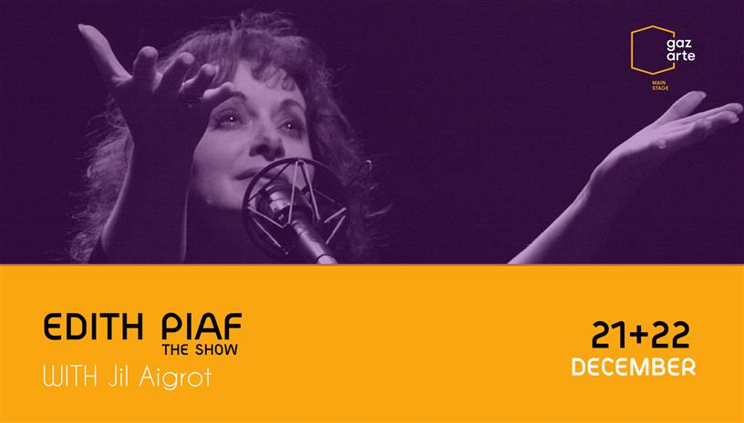 "EDITH PIAF ""THE SHOW"" with JIL AIGROT"